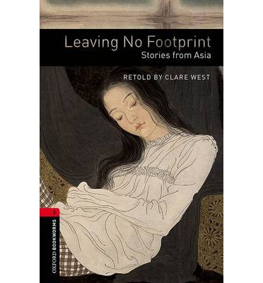 Oxford Bookworms Library: Stage 3: Leaving No Footprint: Stories from Asia CD Pack