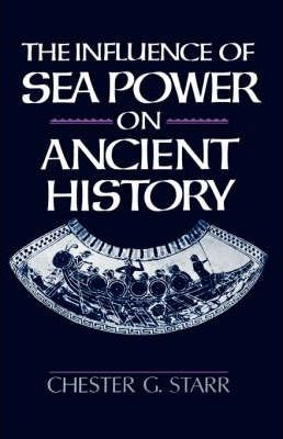 The Influence of Sea Power on Ancient History