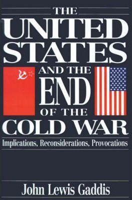 gaddis the cold war thesis The competing visions of the two countries had led the world to fall under the shadow of the cold war in his one-volume-book the cold war: a new history, john lewis gaddis examines the dynamics of the political conflicts that dominated the world from the end of world war ii to the late 1980s.