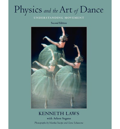 Physics and the Art of Dance : Understanding Movement