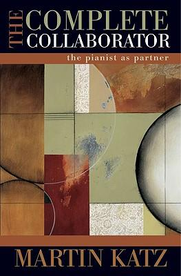The Complete Collaborator : The Pianist as Partner