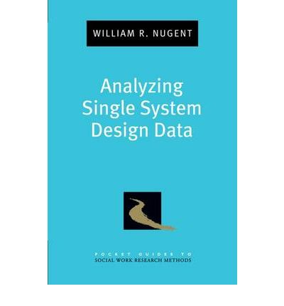 Analyzing Single System Design Data : William Nugent ...