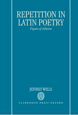 Repetition in Latin Poetry : Figures of Allusion