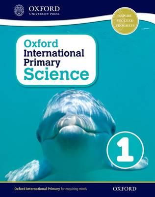Oxford International Primary Science: Stage 1: Age 5-6: Student Workbook 1: Stage 1, age 5-6