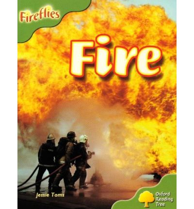 Oxford Reading Tree: Level 7: Fireflies: Fire