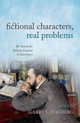 """Téléchargements de livres gratuits Fictional Characters, Real Problems : The Search for Ethical Content in Literature by Garry L. Hagberg""""  0198715714 PDF"""