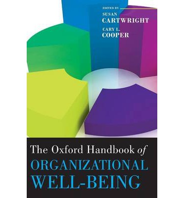 The Oxford Handbook of Organizational Well Being