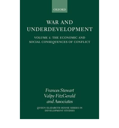 War and Underdevelopment: The Economic and Social Consequences of Conflict Volume 1