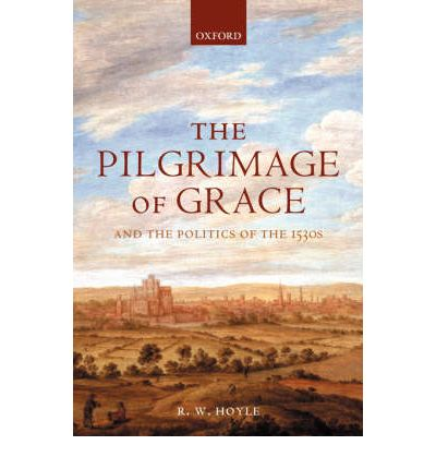 The Pilgrimage of Grace and the Politics of the 1530s