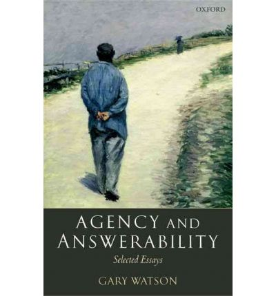 agency answerability essay selected Find great deals for agency and answerability : selected essays by gary watson (2004, paperback) shop with confidence on ebay.
