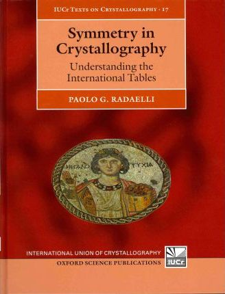 Symmetry in Crystallography : Understanding the International Tables
