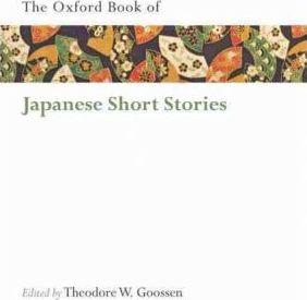 The Oxford Book of Japanese Short Stories : Theodore W ...