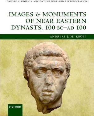 Images and Monuments of Near Eastern Dynasts, 100 BC - AD 100