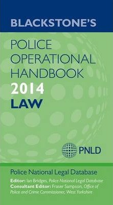 Blackstone's Police Operational Handbook 2014: Law 2014