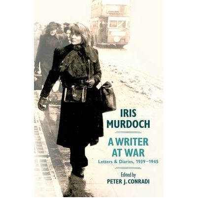 Iris Murdoch, a Writer at War