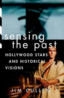 Sensing the Past : Hollywood Stars and Historical Visions