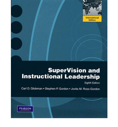 supervision and instructional leadership About books [gift ideas] supervision and instructional leadership: a developmental approach by carl d glickman : none.