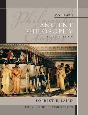Philosophic Classics: Ancient Philosophy Volume I