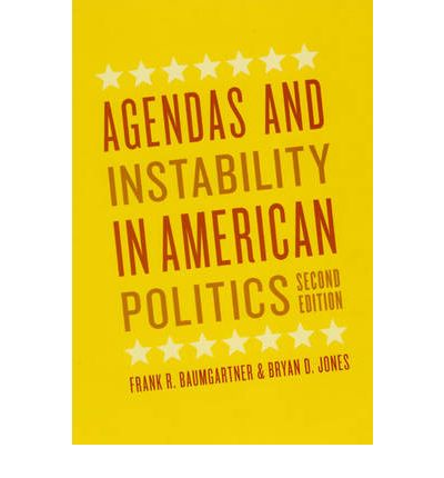 agendas and instability in american politics Agendas and instability in american politics chicago: university of chicago press any edition alice goffman 2014  public policy field seminar.