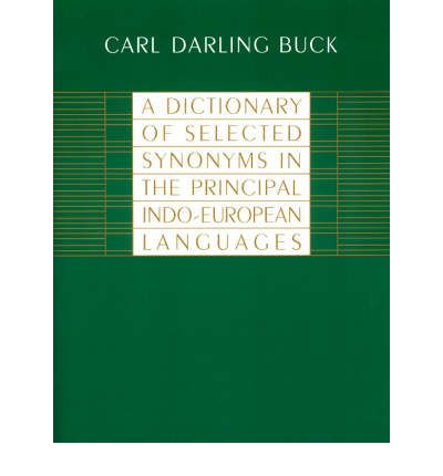 A Dictionary of Selected Synonyms in the Principal Indo-European Languages