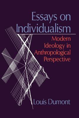 Essays on Individualism : Modern Ideology in Anthropological ...