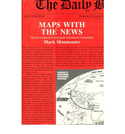 Maps with the News : Development of American Journalistic Cartography