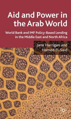 Kostenlose Online-Bücher zum Lesen ohne Download Aid and Power in the Arab World : World Bank and IMF Policy-based Lending in the Middle East and North Africa PDF iBook by Jane Harrigan, Hamed El-Said
