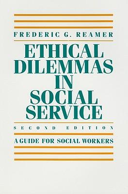 Ethical Dilemmas in Social Service : A Guide for Social Workers