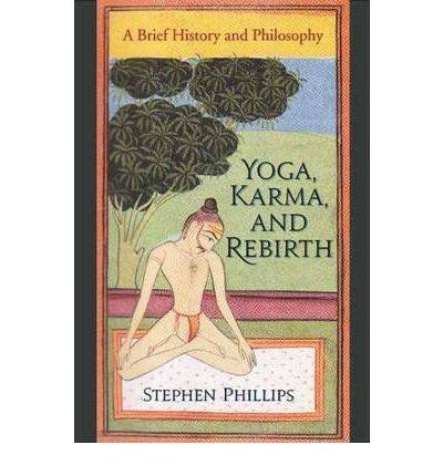 Yoga, Karma, and Rebirth : A Brief History and Philosophy