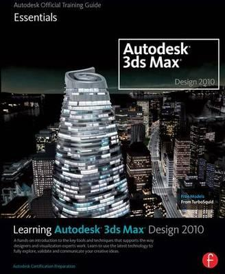 Learning autodesk 3ds max design 2010 essentials for 3ds max course