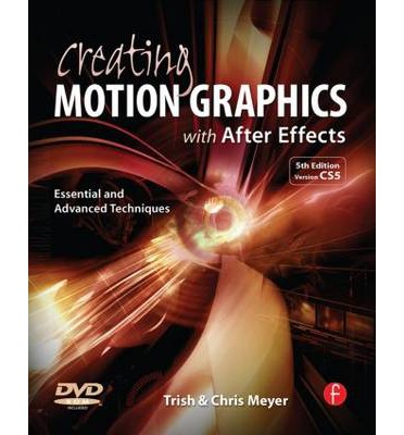 Creating Motion Graphics with After Effects : Essential and Advanced Techniques