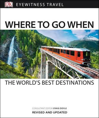 Where to Go When : The World's Best Destinations