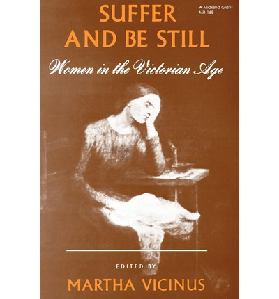 an analysis of suffer and be still by martha vicinus Posts about martha vicinus written by the curious wanderer main intimate friends posted on february 7, 2014 by the curious wanderer vicinus, martha intimate friends: women who loved women, 1778-1928 vicinus explicitly questions the usefulness of identity in historical analysis.