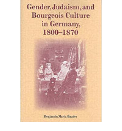 Download books from google books online Gender, Judaism, and Bourgeois Culture in Germany, 1800-1870 auf Deutsch PDF ePub MOBI by Benjamin Maria Baader 0253347343