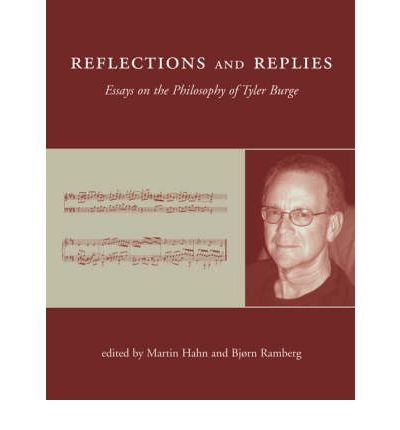 book bradford burge essay philosophy reflection reply tyler The a priori in philosophy this is a valuable collection of thirteen new essays anna-sara malmgren continues earlier work of hers that criticized tyler burge.