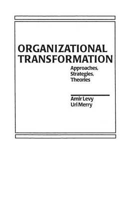 organizational transformation theory It is not based on theory since organizational transformation the transformation of an organization is a change in culture and change.