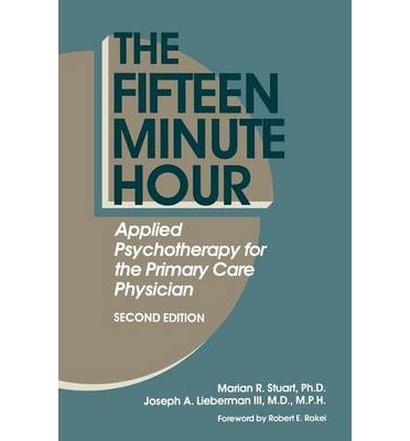The Fifteen Minute Hour : Applied Psychotherapy for the Primary Care Physician