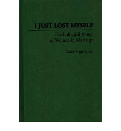 I Just Lost Myself : Psychological Abuse of Women in Marriage