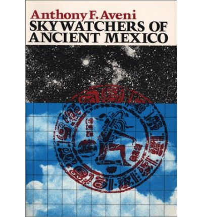 The Skywatchers of Ancient Mexico