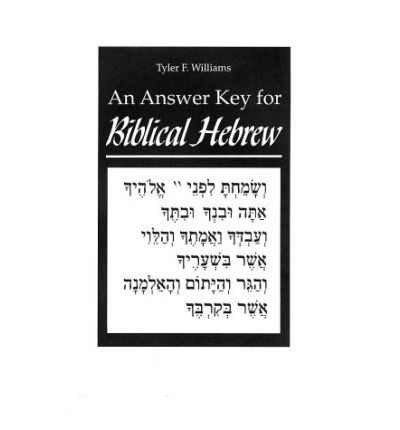 Kostenlose E-Books, kein Mitgliedschafts-Download Biblical Hebrew: Answer Key: A Supplement to the Text and Workbook : A Text and Workbook by Tyler F. Williams, Bonnie Pedrotti Kittel, Etc. PDB