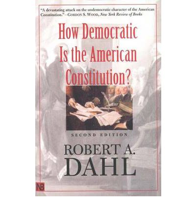 how democratic is the american constitution essay Let us write or edit the essay on your topic critical book review of how democratic is the american constitution by dahl with a personal 20% discount.
