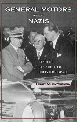 General Motors And The Nazis Henry Ashby Tuner