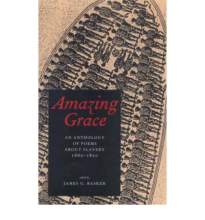Amazing Grace : An Anthology of Poems About Slavery,1660-1810