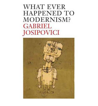 Whatever Happened to Modernism?
