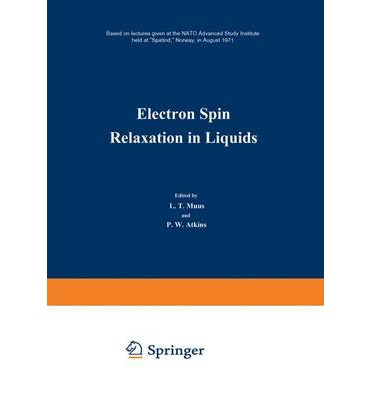 Electron Spin Relaxation in Liquids : Based on Lectures Given at the NATO Advanced Study Institute Held at
