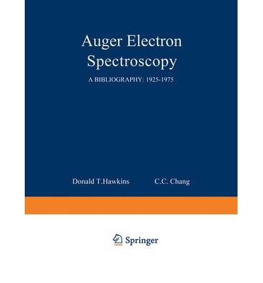 Auger Electron Spectroscopy : A Bibliography: 1925-1975