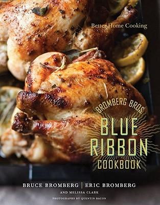 Bromberg Bros. Blue Ribbon Cookbook