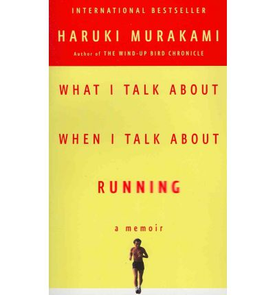 When I Talk about When I Talk about Running
