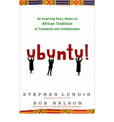 Ubuntu! : An Inspiring Story About an African Tradition of Teamwork and Collaboration.