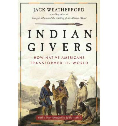 Indian Givers : How Native Americans Transformed the World